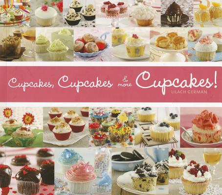 Cupcakes, Cupcakes & More Cupcakes! By German, Lilach